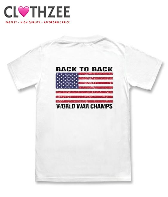 483fd0c6d Back to Back World War Champs T-Shirt Back | Best Clothes For This Year