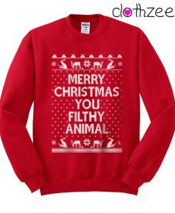 Merry Christmas You Filthy Animals.Merry Christmas You Filthy Animal Sweatshirt