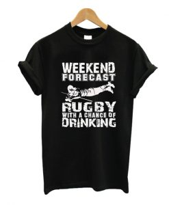 Weekend Forecast Rugby Drinking T-Shirt