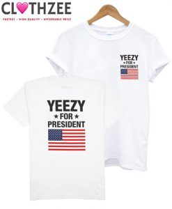 Yeezy for President T-Shirt Back and Front