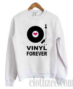 Vinyl Forever Sweatshirt