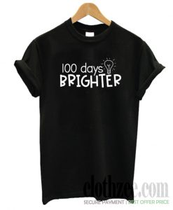 100 days brighter Trending T Shirt