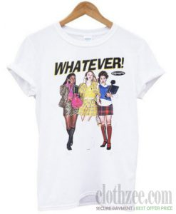 Whatever Clueless Trending T-shirt