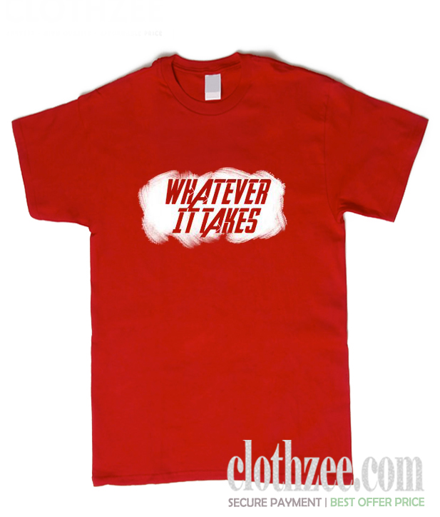 Whatever It Takes T Shirt