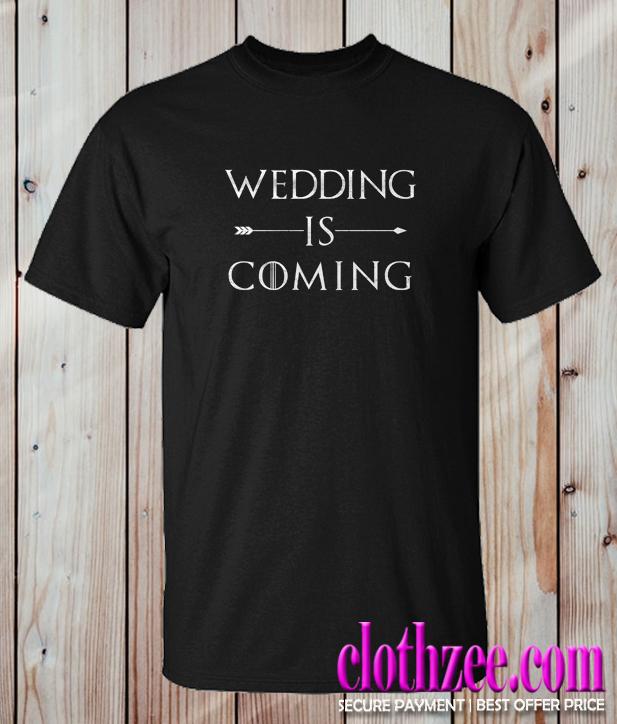 Wedding is Coming Trending T Shirt