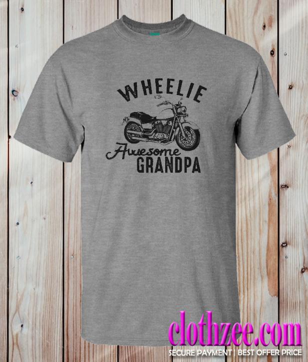 Wheelie Awsesome Grandpa Trending T Shirt
