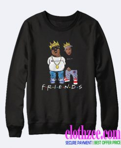 The Notorious BIG and Tupac friends Trending Sweatshirt